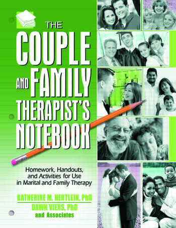 The Couple and Family Therapist's Notebook Homework, Handouts, and Activities for Use in Marital and Family Therapy book cover