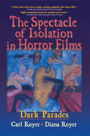 The Spectacle of Isolation in Horror Films Dark Parades book cover