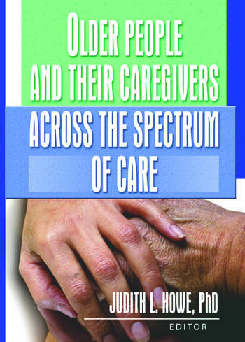 Older People and Their Caregivers Across the Spectrum of Care book cover