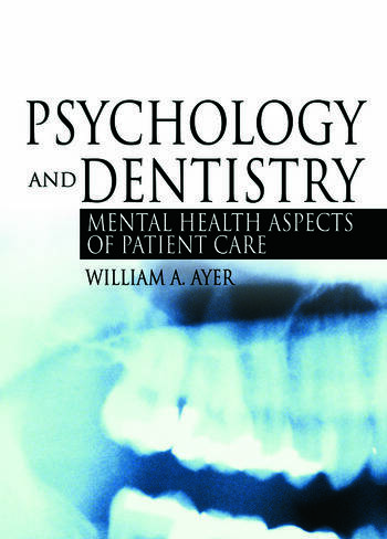 Psychology and Dentistry Mental Health Aspects of Patient Care book cover