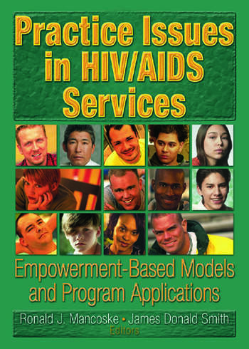 Practice Issues in HIV/AIDS Services Empowerment-Based Models and Program Applications book cover