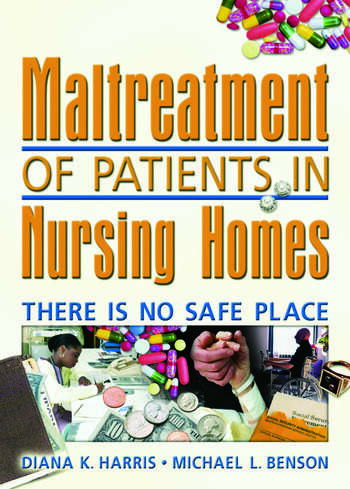 Maltreatment of Patients in Nursing Homes There Is No Safe Place book cover