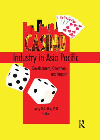 Casino Industry in Asia Pacific Development, Operation, and Impact book cover