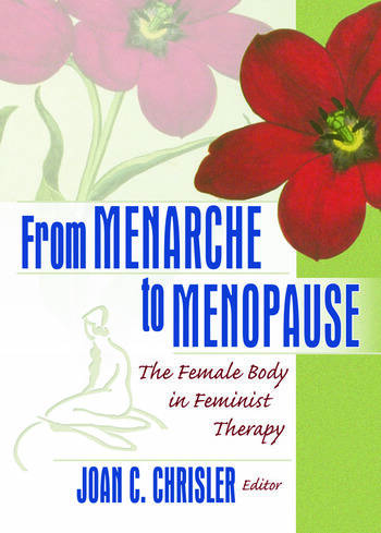 From Menarche to Menopause The Female Body in Feminist Therapy book cover