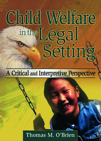 Child Welfare in the Legal Setting A Critical and Interpretive Perspective book cover