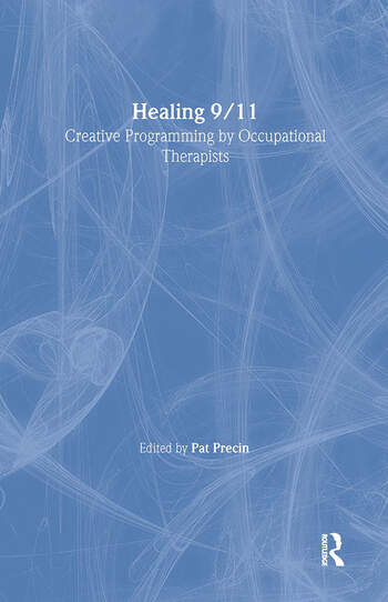 Healing 9/11 Creative Programming by Occupational Therapists book cover