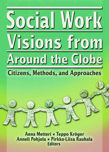 Social Work Visions from Around the Globe Citizens, Methods, and Approaches book cover