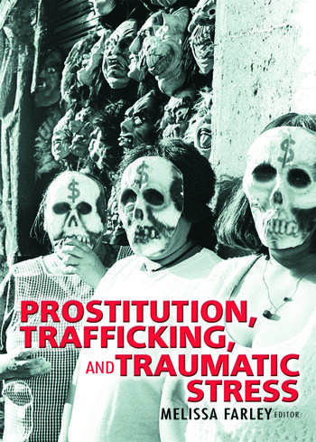 Prostitution, Trafficking, and Traumatic Stress book cover