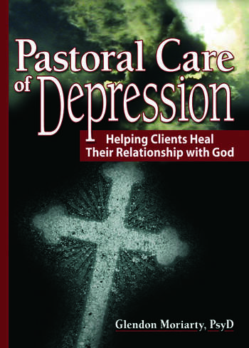 Pastoral Care of Depression Helping Clients Heal Their Relationship with God book cover