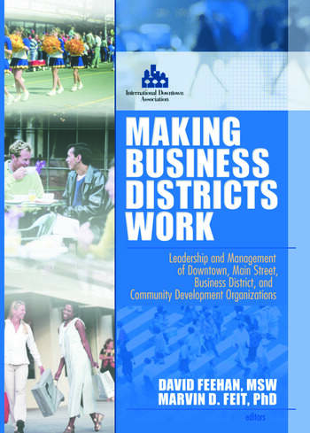 Making Business Districts Work Leadership and Management of Downtown, Main Street, Business District, and Community Development Org book cover