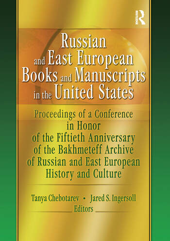 Russian and East European Books and Manuscripts in the United States Proceedings of a Conference in Honor of the Fiftieth Anniversary of the Bakhmeteff Archive of Russia book cover