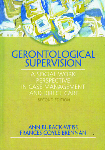 Gerontological Supervision A Social Work Perspective in Case Management and Direct Care book cover