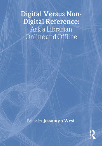 Digital versus Non-Digital Reference Ask a Librarian Online and Offline book cover