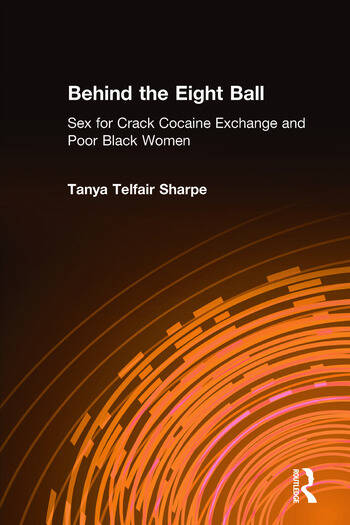 Behind the Eight Ball Sex for Crack Cocaine Exchange and Poor Black Women book cover