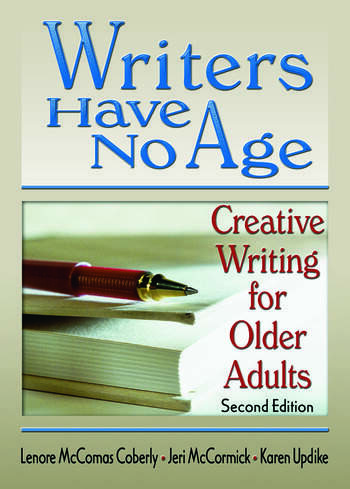 Writers Have No Age Creative Writing for Older Adults, Second Edition book cover