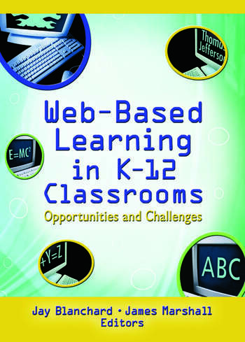 Web-Based Learning in K-12 Classrooms Opportunities and Challenges book cover