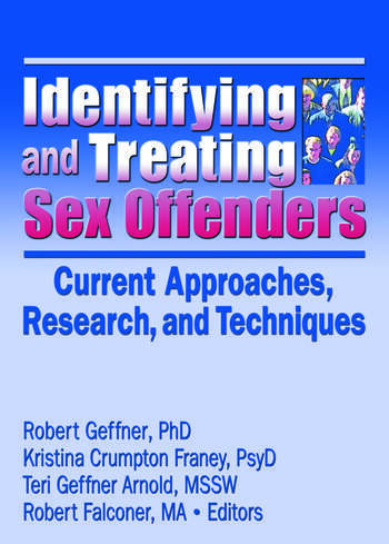 Identifying and Treating Sex Offenders Current Approaches, Research, and Techniques book cover