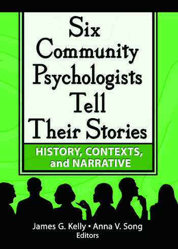 Six Community Psychologists Tell Their Stories History, Contexts, and Narrative book cover