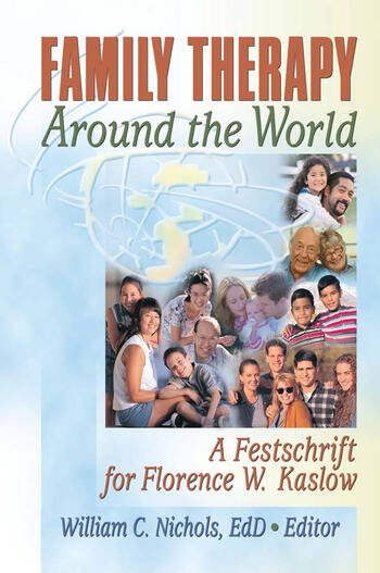 Family Therapy Around the World A Festschrift for Florence W. Kaslow book cover