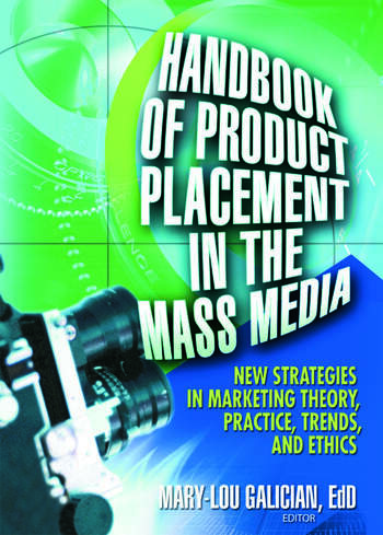 Handbook of Product Placement in the Mass Media New Strategies in Marketing Theory, Practice, Trends, and Ethics book cover
