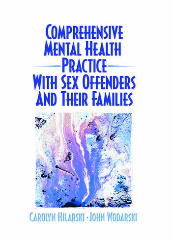 Comprehensive Mental Health Practice with Sex Offenders and Their Families book cover