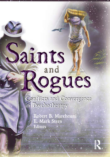 Saints and Rogues Conflicts and Convergence in Psychotherapy book cover