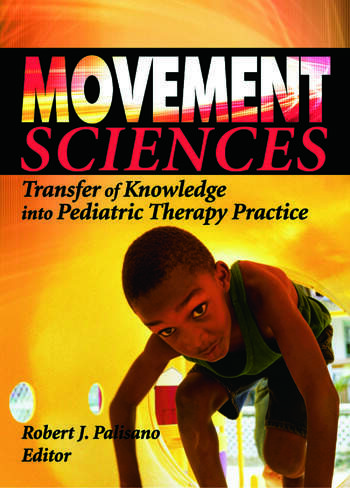 Movement Sciences Transfer of Knowledge into Pediatric Therapy Practice book cover