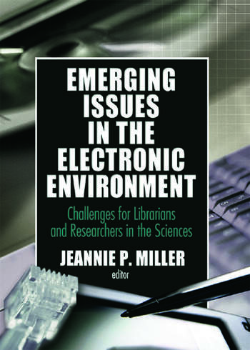 Emerging Issues in the Electronic Environment Challenges for Librarians and Researchers in the Sciences book cover