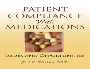 Patient Compliance with Medications Issues and Opportunities book cover