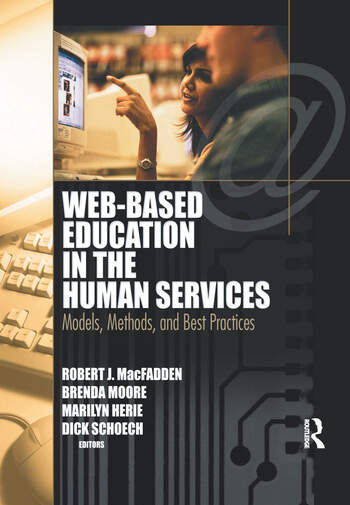 Web-Based Education in the Human Services Models, Methods, and Best Practices book cover