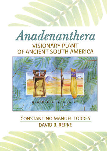 Anadenanthera Visionary Plant of Ancient South America book cover