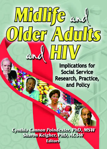 Midlife and Older Adults and HIV Implications for Social Service Research, Practice, and Policy book cover