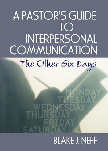 A Pastor's Guide to Interpersonal Communication The Other Six Days book cover