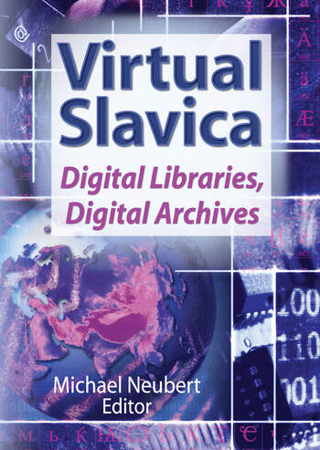 Virtual Slavica Digital Libraries, Digital Archives book cover