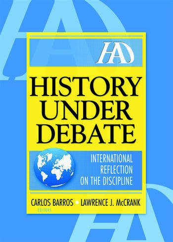 History Under Debate International Reflection on the Discipline book cover