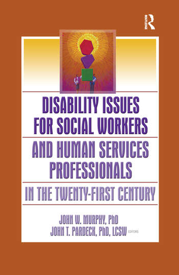 Disability Issues for Social Workers and Human Services Professionals in the Twenty-First Century book cover