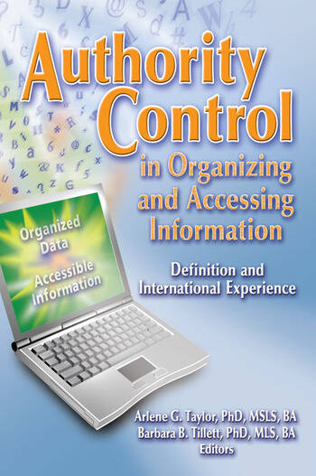 Authority Control in Organizing and Accessing Information Definition and International Experience book cover