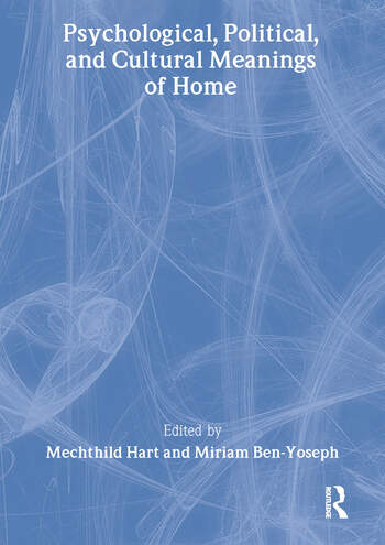 Psychological, Political, and Cultural Meanings of Home book cover
