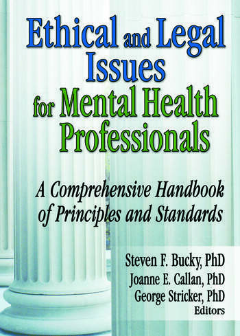 Ethical and Legal Issues for Mental Health Professionals A Comprehensive Handbook of Principles and Standards book cover