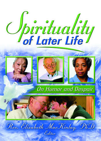 Spirituality of Later Life On Humor and Despair book cover