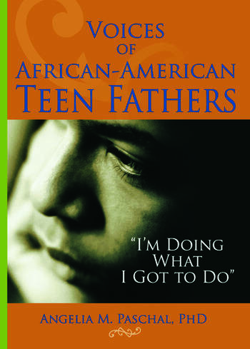 Voices of African-American Teen Fathers I'm Doing What I Got to Do book cover