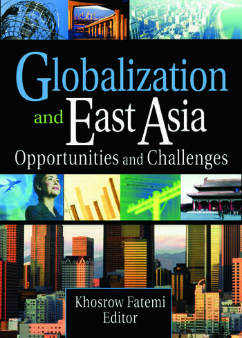 Globalization and East Asia Opportunities and Challenges book cover