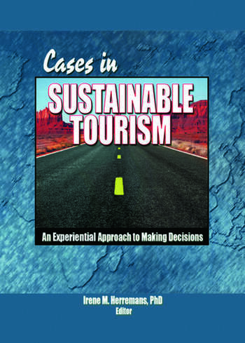 Cases in Sustainable Tourism: An Experiential Approach to Making Decisions