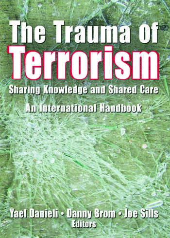 The Trauma of Terrorism Sharing Knowledge and Shared Care, An International Handbook book cover