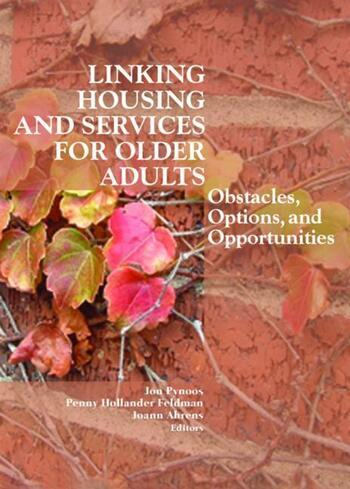Linking Housing and Services for Older Adults Obstacles, Options, and Opportunities book cover