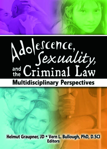 Adolescence, Sexuality, and the Criminal Law Multidisciplinary Perspectives book cover