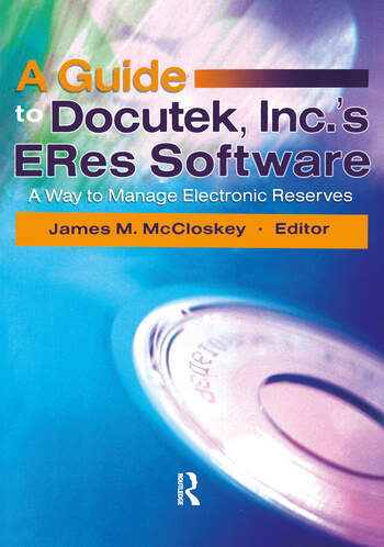 A Guide to Docutek Inc.'s ERes Software A Way to Manage Electronic Reserves book cover
