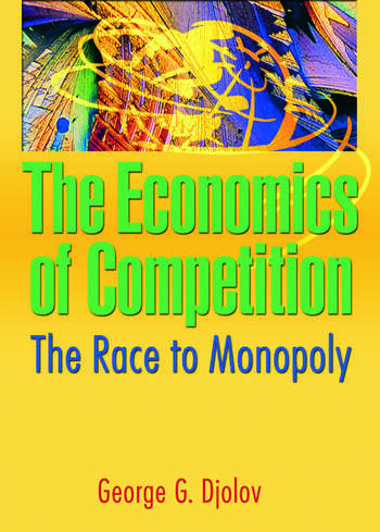 The Economics of Competition The Race to Monopoly book cover