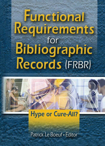 Functional Requirements for Bibliographic Records (FRBR) Hype or Cure-All? book cover