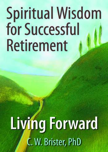 Spiritual Wisdom for Successful Retirement Living Forward book cover